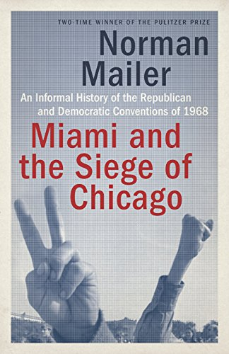 9780399588334: Miami and the Siege of Chicago: An Informal History of the Republican and Democratic Conventions of 1968