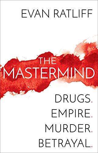 9780399590412: The MasterMind: Drugs. Empire. Murder. Betrayal.