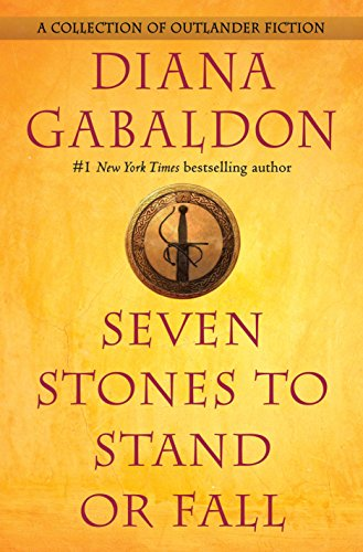 Seven Stones to Stand or Fall: A: Diana Gabaldon