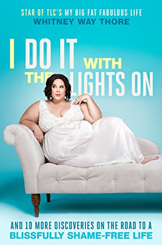 9780399594502: I Do It with the Lights On: And 10 More Discoveries on the Road to a Blissfully Shame-Free Life