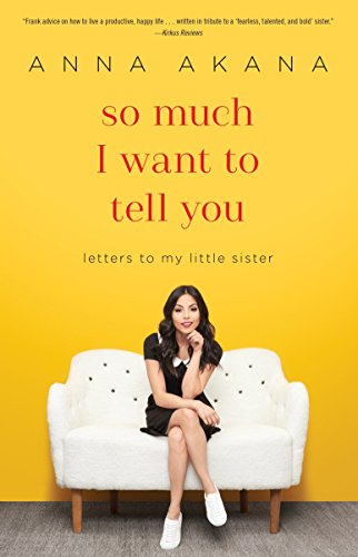 So Much I Want to Tell You: Letters to My Little Sister: Anna Akana