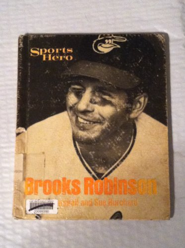 Sports Hero : Brooks Robinson: Marshall Burchard; Sue