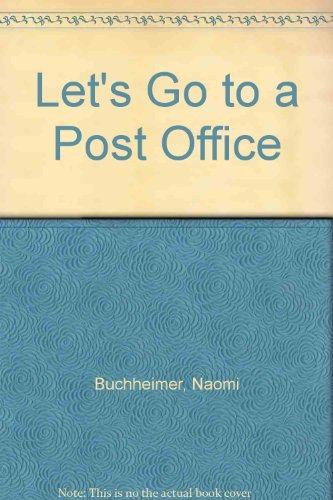 9780399603938: Let's Go to a Post Office