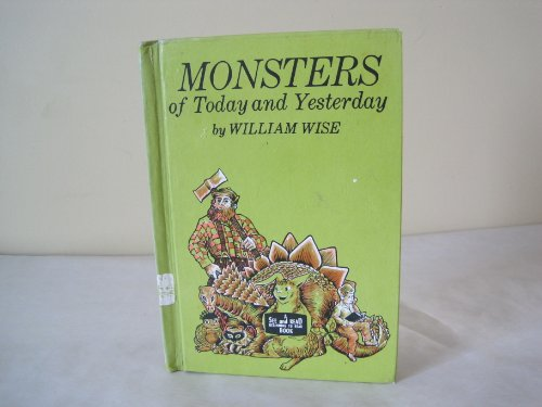 Monsters of Today and Yesterday: William. Wise