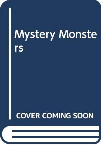 9780399604836: Mystery Monsters : Rare Creatures of Land and Sea
