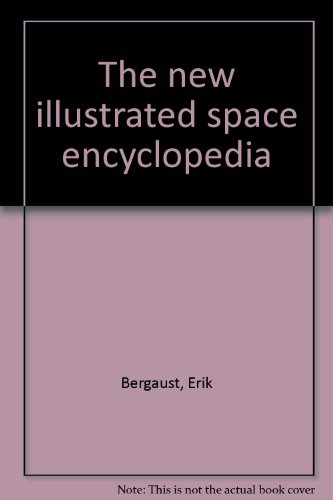 The new illustrated space encyclopedia: Bergaust, Erik