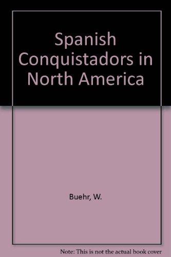 9780399605956: Spanish Conquistadors in North America