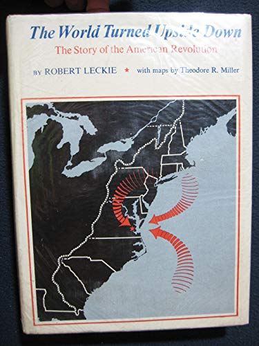 The world turned upside down;: The story of the American Revolution (0399607994) by Leckie, Robert