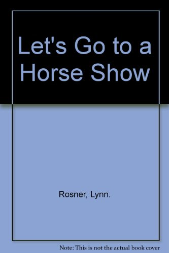 Let's Go to a Horse Show: Lynn Rosner