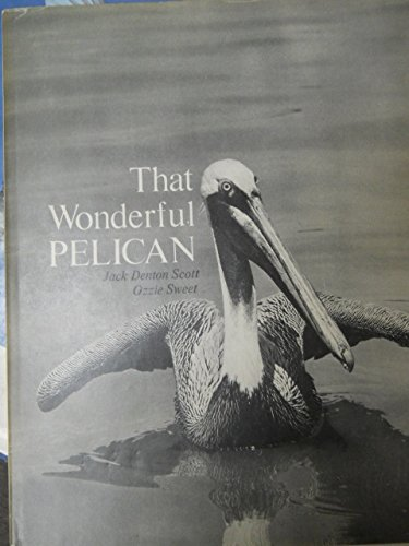 That Wonderful Pelican (0399609393) by Jack Denton Scott