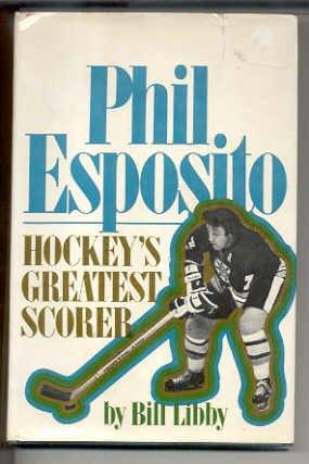 9780399609718: Phil Esposito: Hockey's greatest scorer