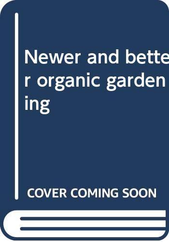 9780399610004: Newer and better organic gardening