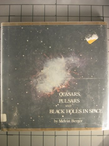 Quasars Pulsars and Black Holes In Space: Berger, Melvin