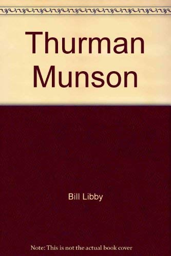 Thurman Munson: Pressure player (Putnam sport shelf): Bill Libby