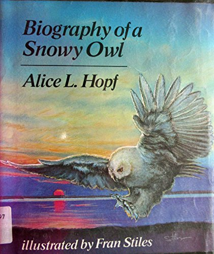 Biography of a Snowy Owl: Alice Lightner Hopf