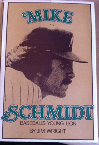 MIKE SCHMIDT: Baseball's Young Lion