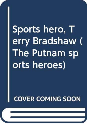 9780399611339: Sports hero, Terry Bradshaw (The Putnam sports heroes)