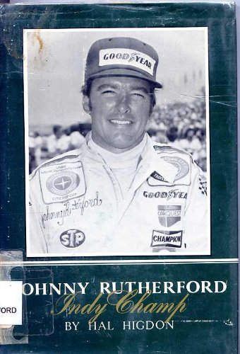 Johnny Rutherford, Indy champ (Putnam sport shelf) (0399611363) by Hal Higdon