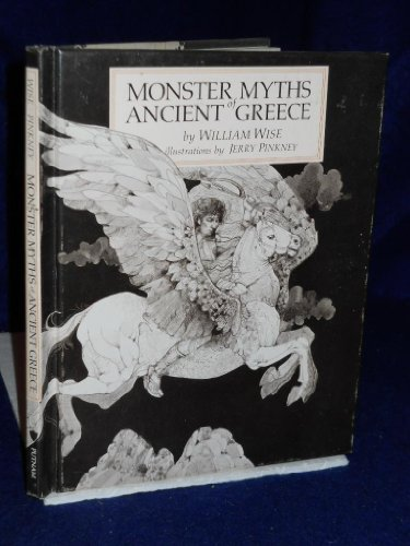 MONSTER MYTHS OF ANCIENT GREECE: William Wise; Illustrator-Jerry