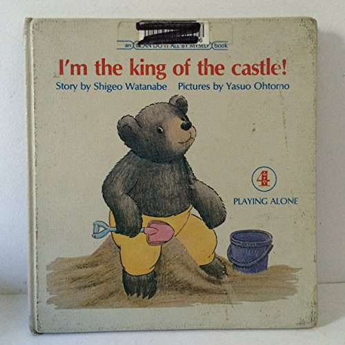 9780399611957: I'm the King of the Castle: Playing Alone (An I Can Do It All By Myself Book, 4)