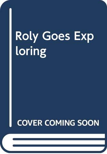 9780399612176: Roly Goes Exploring