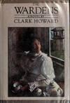 The wardens: A novel: Clark Howard