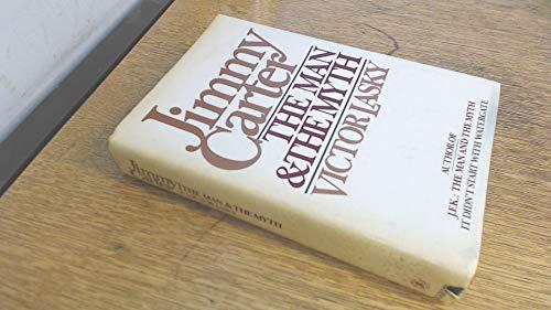 Jimmy Carter: The Man & The Myth.: Lasky, Victor.