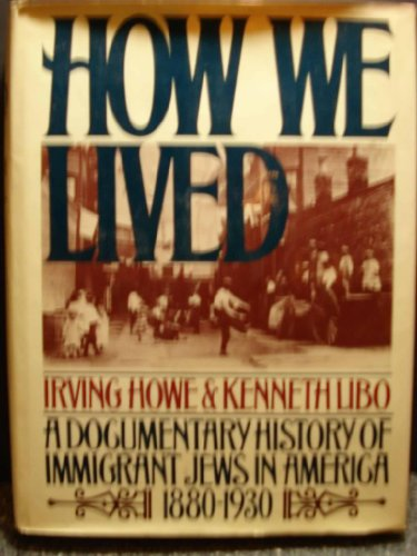 9780399900518: How We Lived: A Documentary History of Immigrant Jews in America, 1880-1930