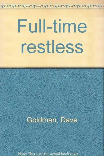 Full Time Restless: Dave Goldman