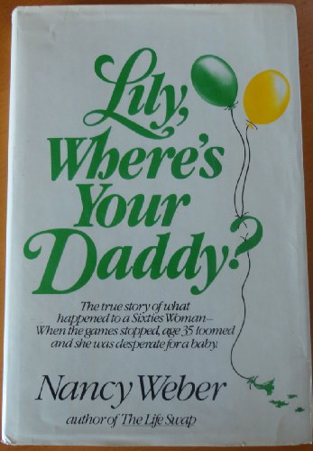 Lily, Where's Your Daddy?: Weber, Nancy