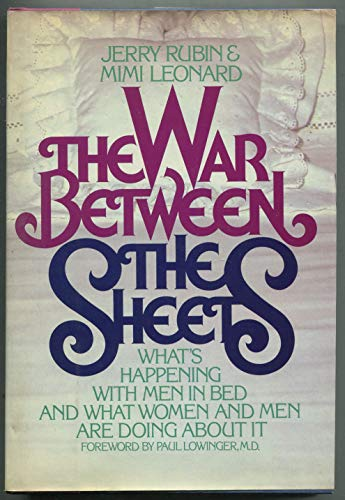 The War Between the Sheets: An Honest Look at Sex and Intimacy in the 1980s (0399900934) by Jerry Rubin