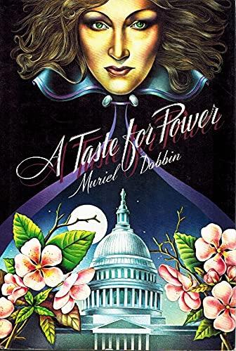 9780399900952: A taste for power