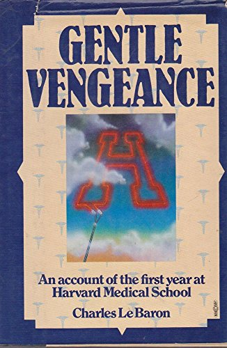 9780399901126: Gentle vengeance: An account of the first year at Harvard Medical School