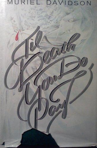 Til Death You Do Pay: Davidson, Muriel