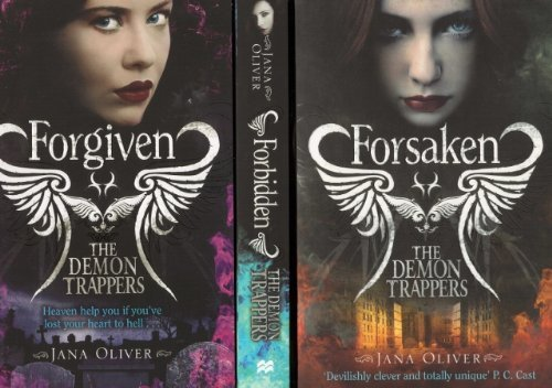 9780399966897: Jana Oliver - The Demon Trappers 1, 2 and 3 : Collection / Set / Pack of 3 books (Forsaken, Forbidden, Forgiven)