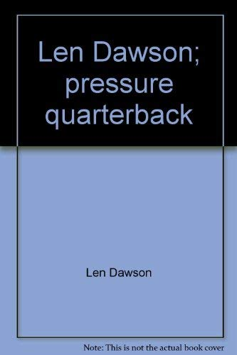 9780402120506: Len Dawson; pressure quarterback