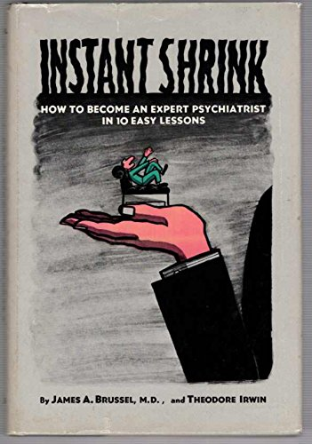 9780402120896: Instant shrink;: How to become an expert psychiatrist in 10 easy lessons,