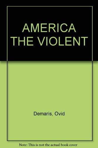9780402122418: AMERICA THE VIOLENT