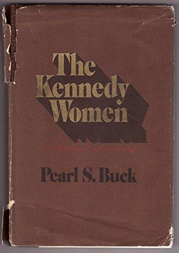 The Kennedy Women: A Personal Appraisal: Buck, Pearl S