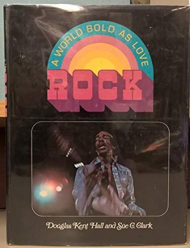 Rock; a world bold as love: Hall, Douglas Kent