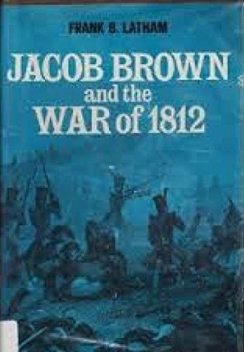9780402140061: Jacob Brown and the War of 1812,