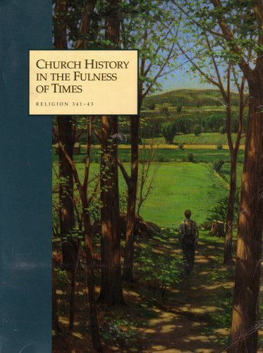 9780402325024: Church History in the Fullness of Times: Religion 341-343: the History of the Church of Jesus Christ by Church of Jesus Christ of Latter-day Sai (2000-05-03)