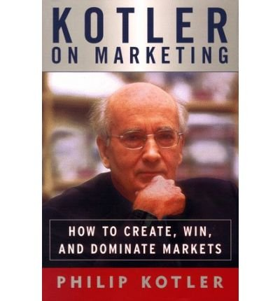 9780402860389: Kotler on Marketing: how to Create, Win, and Dominate Markets