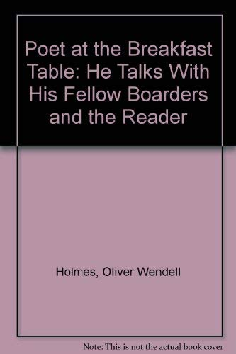 The Poet at the Breakfast Table : Holmes, Oliver Wendell,