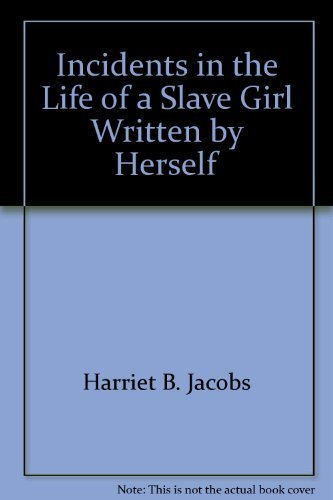 9780403001651: Incidents in the Life of a Slave Girl Written by Herself