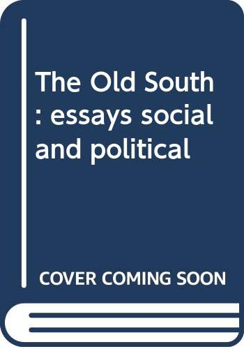 9780403002221: The Old South: essays social and political