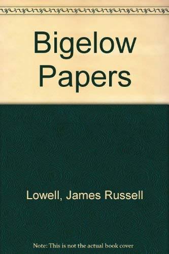 Bigelow Papers (Riverside Aldine series): Lowell, James Russell