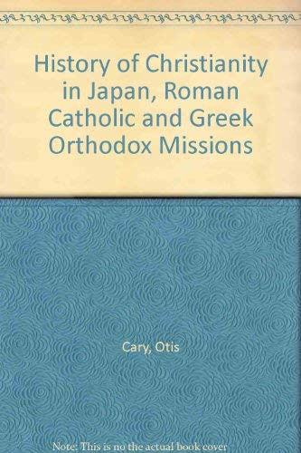 9780403002528: History of Christianity in Japan: Roman Catholic and Greek Orthodox Missions