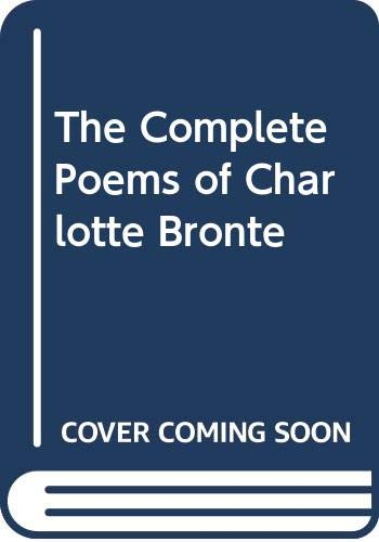 9780403005345: The Complete Poems of Charlotte Bronte
