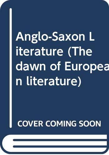 9780403005819: Anglo-Saxon Literature (The dawn of European literature)